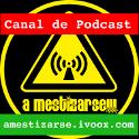 Canal de Podcast A Mestizarse!!!